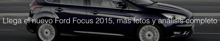 articulo relacionado focus 2015 motor a fondo